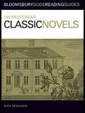 100 Must-Read Classic Novels: Bloomsbury Good Reading Guides