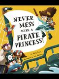 Never Mess with a Pirate Princess!