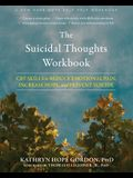 The Suicidal Thoughts Workbook: CBT Skills to Reduce Emotional Pain, Increase Hope, and Prevent Suicide