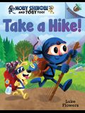 Take a Hike!: An Acorn Book (Moby Shinobi and Toby Too! #2) (Library Edition), 2