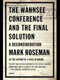 The Wannsee Conference and the Final Solution: A Reconsideration