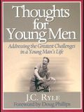 Thoughts for Young Men: Addressing the Greatest Challenges in a Young Man's Life