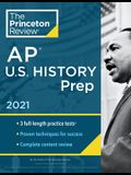 Princeton Review AP U.S. History Prep, 2021: Practice Tests + Complete Content Review + Strategies & Techniques