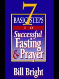 7 Basic Steps to Successful Fasting & Prayer