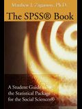 The SPSS Book: A Student Guide to the Statistical Package for the Social Sciences
