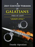 A 21st-Century Version of Galatians: Free At Last!, Dundy Style