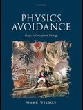 Physics Avoidance: And Other Essays in Conceptual Strategy