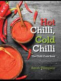 Hot Chilli, Cold Chilli: The Chilli Cook Book