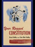 Your Rugged Constitution