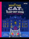 The Night-Time Cat and the Plump, Grey Mouse: A Trinity College Tale