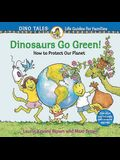 Dinosaurs Go Green!: A Guide to Protecting Our Planet (Dino Life Guides for Families)