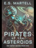 Pirates of the Asteroids: The Belter Series: Book One