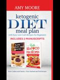 Ketogenic diet meal plan with Easy low-carb recipes for beginners: Includes 2 Manuscripts Keto Cookies and Snacks + Keto Seafood and Fish Recipes