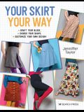 Your Skirt, Your Way: Draft Your Block, Choose Your Shape, Customise Your Own Design!