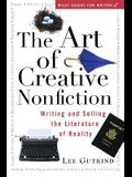 The Art of Creative Nonfiction: Writing and Selling the Literature of Reality