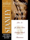 Preparing for Christ's Return (The In Touch Study Series)