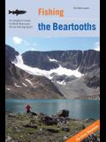 Fishing the Beartooths: An Angler's Guide to More Than 400 Prime Fishing Spots, Second Edition