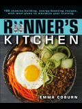 The Runner's Kitchen: 100 Stamina-Building, Energy-Boosting Recipes, with Meal Plans to Maximize Your