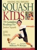 Raising Big Smiling Squash Kids: The Complete Roadmap for Junior Squash