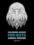 Coloring Books for Boys: Animal Designs: Detailed Animal Drawings for Older Boys & Teenagers; Zendoodle Wolves, Lions, Monkeys, Eagles, Scorpio