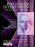 Psychiatric Interviewing: The Art of Understanding: A Practical Guide for Psychiatrists, Psychologists, Counselors, Social Workers, Nurses, and