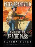 Ambush at Apache Pass: A Western Fiction Classic