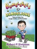 Bumblebees and Dandelions: Tales to Make You Laugh, Smile, and Remember
