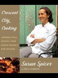 Crescent City Cooking: Unforgettable Recipes from Susan Spicer's New Orleans: A Cookbook