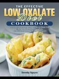 The Effective Low Oxalate Diet Cookbook: Verified, Effortless and Tasty Recipes to Boost Your Energy and Strengthen Your Body with Evidence-Based Tips