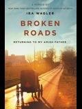 Broken Roads: Returning to My Amish Father