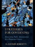 Strategies for Governing: Reinventing Public Administration for a Dangerous Century
