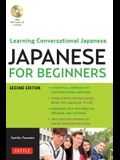 Japanese for Beginners: Learning Conversational Japanese - Second Edition (Includes Both Online Audio and CD) [With CD (Audio)]