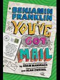 Benjamin Franklin: You've Got Mail (Benjamin Franklin, Book 2)