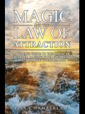 Magic and the Law of Attraction: A Witch's Guide to the Magic of Intention, Raising Your Frequency, and Building Your Reality