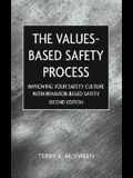 Value-Based Safety Process: Improving Your Safety Culture with Behavior-Based Safety