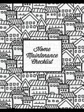 Home Maintenance Checklist: Log Book, Keep Track & Record House Systems Schedule, Cleaning, Service & Repairs List, Project Notes & Information Pl