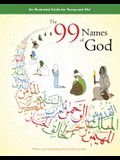 99 Names of God: An Illustrated Guide for Young & Old (Tp): An Illustrated Guide for Young & Old (Tp)