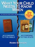 What Your Child Needs to Know When: According to the Bible/According to the State