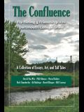 The Confluence: A Collection of Essays, Art & Tall Tales about Fly-Fishing & Friendship
