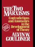 The Two Marxisms: Contradictions and Anomalies in the Development of Theory