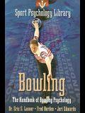 Bowling: The Handbook of Bowling Psychology