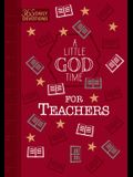 A Little God Time for Teachers (Faux Leather Gift Edition): 365 Daily Devotions