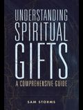 Understanding Spiritual Gifts: A Comprehensive Guide