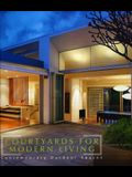 Courtyards for Modern Living: Contemporary Outdoor Spaces