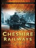 Cheshire Railways in Old Photographs
