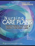 Nursing Care Plans: Transitional Patient & Family Centered Care