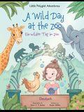 A Wild Day at the Zoo / Ein wilder Tag im Zoo - German Edition: Children's Picture Book