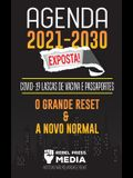 Agenda 2021-2030 Exposta!: COVID-19 Lascas de Vacina e Passaportes; O Grande Reset e a Novo Normal; Notícias Não Relatadas e Reais