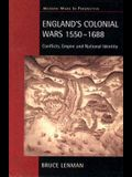 England's Colonial Wars 1550-1688: Conflicts, Empire and National Identity