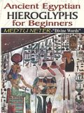 Ancient Egyptian Hieroglyphs for Beginners - Medtu Neter- Divine Words